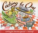 Cover of: Cooking for one by Nancy Creech