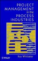 Cover of: Project management in the process industries by Roy Whittaker