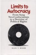 Cover of: Limits to autocracy | Alan Thomas Wood