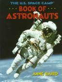 Cover of: The U.S. Space Camp book of astronauts by Anne Baird