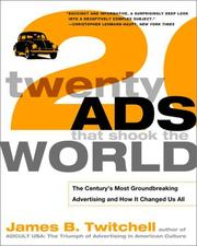 Cover of: Twenty Ads That Shook the World | James B. Twitchell