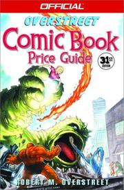 Cover of: The Official Overstreet Comic Book Price Guide, 31st Edition (Overstreet Comic Book Price Guide, 31st) | Robert M. Overstreet
