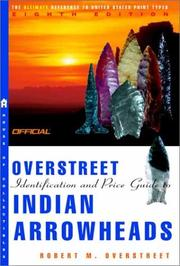 Cover of: The Official Overstreet Indian Arrowheads Price Guide, 8th edition (Official Overstreet Indian Arrowhead Identification and Price Guide) by Robert M. Overstreet