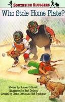 Cover of: Who stole Home Plate? by Steven Otfinoski