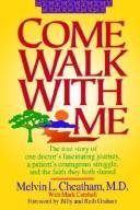 Cover of: Come walk with me | Melvin L. Cheatham