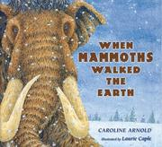 Cover of: When Mammoths Walked the Earth by Caroline Arnold