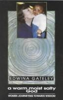 Cover of: A warm, moist, salty God | Edwina Gateley