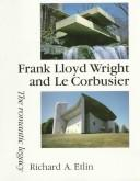 Cover of: Frank Lloyd Wright and Le Corbusier by Richard A. Etlin