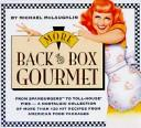 Cover of: More back of the box gourmet | Michael McLaughlin