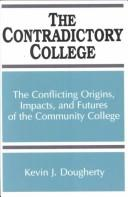 Cover of: The contradictory college | Kevin James Dougherty