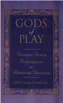 Cover of: Gods of play | Kristiaan Aercke