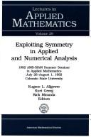 Cover of: Exploiting symmetry in applied and numerical analysis by Summer Seminar on Applied Mathematics (22nd 1992 Colorado State University)