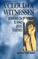 Cover of: A Cloud of Witnesses by Gordon Pratt Baker