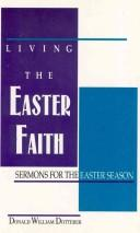 Cover of: Living the Easter faith by Donald William Dotterer