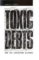 Cover of: Toxic debts and the Superfund dilemma | Harold C. Barnett