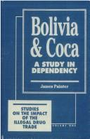 Cover of: Bolivia and coca | James Painter