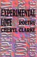 Cover of: Experimental love | Cheryl Clarke