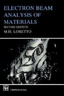 Cover of: Electron beam analysis of materials | M. H. Loretto