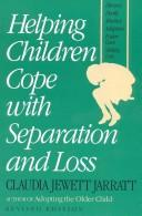 Cover of: Helping children cope with separation and loss | Claudia Jewett Jarratt