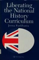 Cover of: Liberating the national history curriculum by Josna Pankhania