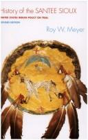 Cover of: History of the Santee Sioux | Roy Willard Meyer