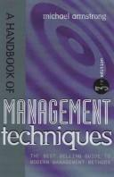 Cover of: A handbook of management techniques | Michael Armstrong