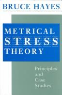 Cover of: Metrical stress theory by Bruce Hayes
