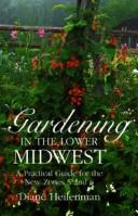 Cover of: Gardening in the lower Midwest | Diane Heilenman