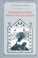 Cover of: Mother-headed families and why they have increased by Ailsa Burns