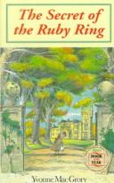 Cover of: The secret of the ruby ring | Yvonne MacGrory