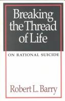 Cover of: Breaking the thread of life by Robert Laurence Barry