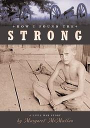 Cover of: How I found the Strong by Margaret McMullan