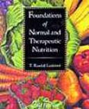 Cover of: Foundations of normal and therapeutic nutrition by T. Randall Lankford