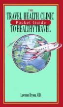 Cover of: The travel health clinic pocket guide to healthy travel by Lawrence Bryson