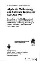 Cover of: Algebraic methodology and software technology (AMAST'93) by International Conference on Algebraic Methodology and Software Technology (3rd 1993 University of Twente)