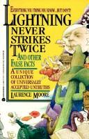 Cover of: Lightning never strikes twice and other false facts | Laurence A. Moore