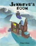 Cover of: Jennifer's room by Peter Utton