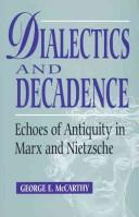 Cover of: Dialectics and decadence by George E. McCarthy