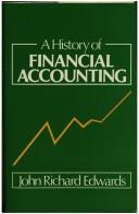 Cover of: A history of financial accounting by J. R. Edwards
