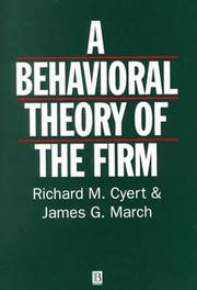 Cover of: A behavioral theory of the firm | Richard Michael Cyert, James G. March