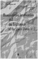 Cover of: Humanitarian intervention and the legitimacy of the use of force by Peter Malanczuk