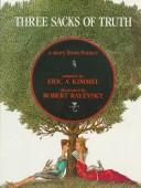 Cover of: Three sacks of truth | Eric A. Kimmel