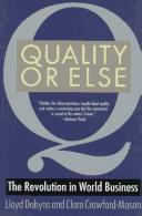 Cover of: Quality or else | Lloyd Dobyns