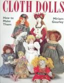 Cover of: Cloth dolls | Miriam Gourley