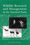 Cover of: Wildlife research and management in the national parks | R. Gerald Wright