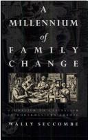 Cover of: A millennium of family change | Wally Seccombe