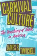 Cover of: Carnival culture by James B. Twitchell
