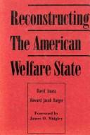 Cover of: Reconstructing the American welfare state | David Stoesz