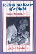 Cover of: To heal the heart of a child | Joyce Baldwin