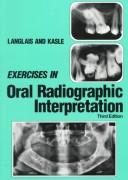 Cover of: Exercises in oral radiographic interpretation | Robert P. Langlais